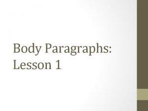 Body Paragraphs Lesson 1 Body Paragraph Structure Outline