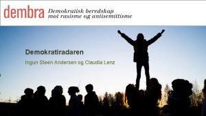 Demokratiradaren Ingun Steen Andersen og Claudia Lenz Skolen