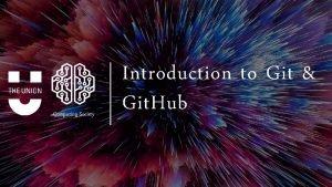 Computing Society Introduction to Git Git Hub What