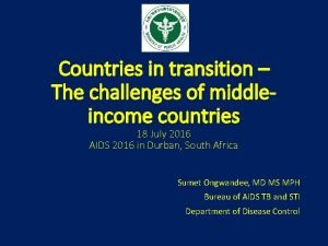 Countries in transition The challenges of middleincome countries