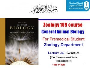 Zoology 109 course General Animal Biology For Premedical