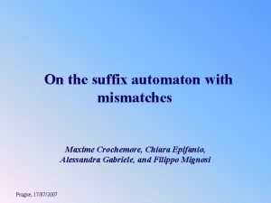 On the suffix automaton with mismatches Maxime Crochemore