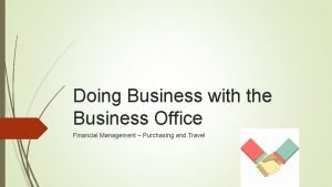 Doing Business with the Business Office Financial Management
