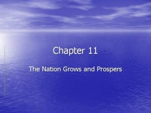 Chapter 11 The Nation Grows and Prospers Section