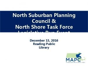 North Suburban Planning Council North Shore Task Force