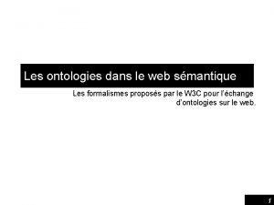 Les ontologies dans le web smantique Les formalismes