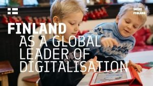 FINLAND AS A GLOBAL LEADER OF DIGITALISATION Finland