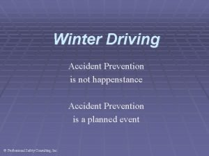 Winter Driving Accident Prevention is not happenstance Accident