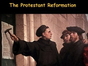 The Protestant Reformation What was the Protestant Reformation