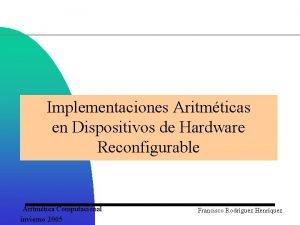 Implementaciones Aritmticas en Dispositivos de Hardware Reconfigurable Aritmtica