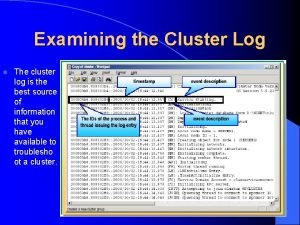 Examining the Cluster Log l The cluster log