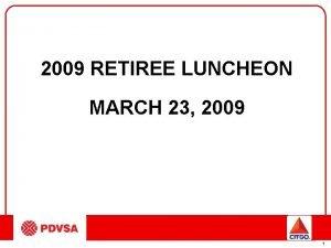 2009 RETIREE LUNCHEON MARCH 23 2009 1 2009