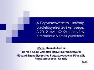 A Fogyasztvdelmi Hatsg piacfelgyeleti tevkenysge A 2012 vi