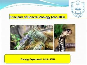 Principals of General Zoology Zoo103 Zoology Department 1435