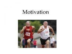 Motivation Motivation and Work Motivational Concepts Instincts and