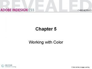 Chapter 5 Working with Color 2011 Delmar Cengage