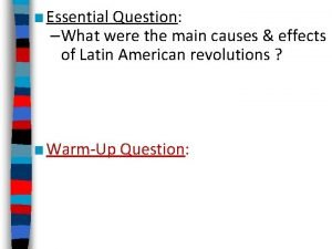 Essential Question What were the main causes effects