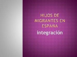 integracin Promover la plena integracin de los extranjeros