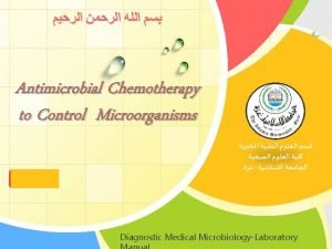 Antimicrobial Chemotherapy to Control Microorganisms 2013 2014 LOGO
