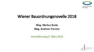 Wiener Bauordnungsnovelle 2018 Mag Markus Busta Mag Andreas