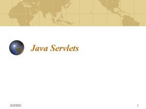Java Servlets 2232021 1 Introduction Servlets are modules