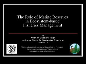 The Role of Marine Reserves in Ecosystembased Fisheries
