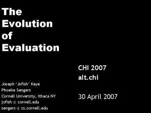 The Evolution of Evaluation CHI 2007 alt chi