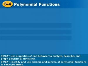 Investigating Graphs of 6 4 Polynomial Functions SWBAT