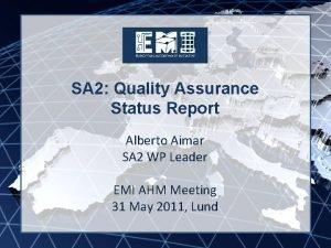 EMI INFSORI261611 SA 2 Quality Assurance Status Report