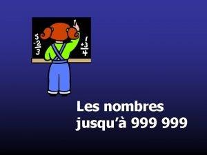 Les nombres jusqu 999 Comptons jusqu 10 0