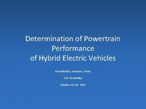 Determination of Powertrain Performance of Hybrid Electric Vehicles