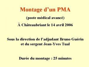 Montage dun PMA poste mdical avanc Chteaubriant le