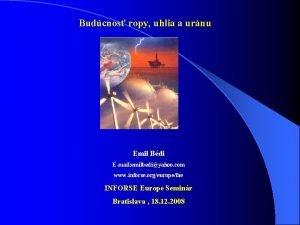 Budcnos ropy uhlia a urnu Emil Bdi Email
