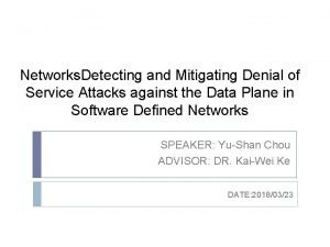 Networks Detecting and Mitigating Denial of Service Attacks