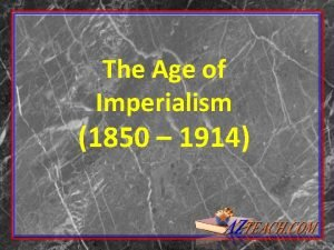 The Age of Imperialism 1850 1914 Imperialism building