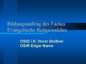 Bildungsauftrag des Faches Evangelische Religionslehre OSt D i