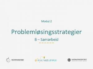 Modul 2 Problemlsingsstrategier B Samarbeid Ml Mlet med
