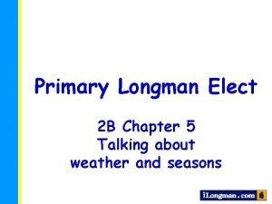 Primary Longman Elect 2 B Chapter 5 Talking