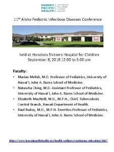 11 th Aloha Pediatric Infectious Diseases Conference held