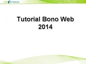 Tutorial Bono Web 2014 INTRODUCCIN Qu es BONO