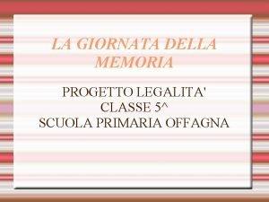 LA GIORNATA DELLA MEMORIA PROGETTO LEGALITA CLASSE 5
