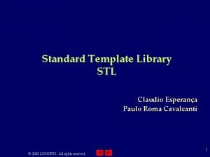 Standard Template Library STL Claudio Esperana Paulo Roma
