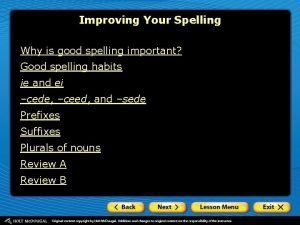 Improving Your Spelling Why is good spelling important