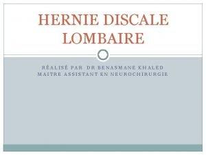 HERNIE DISCALE LOMBAIRE RALIS PAR DR BENASMANE KHALED