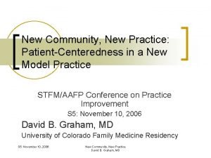 New Community New Practice PatientCenteredness in a New