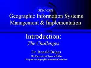 GISC 6383 Geographic Information Systems Management Implementation Introduction