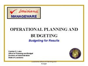 MANAGEWARE OPERATIONAL PLANNING AND BUDGETING Budgeting for Results