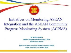Initiatives on Monitoring ASEAN Integration and the ASEAN
