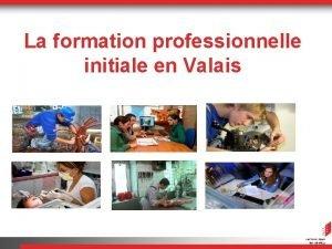 La formation professionnelle initiale en Valais Filires aprs