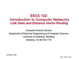 EECS 122 Introduction to Computer Networks Link State
